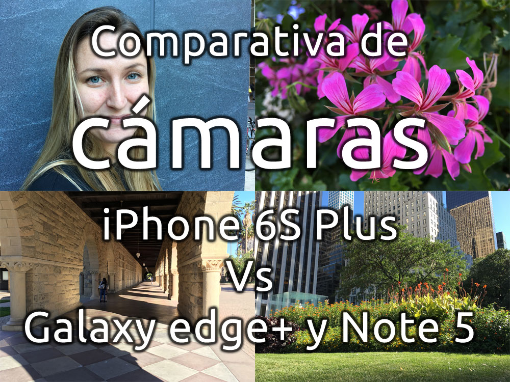 Comparativa de cámaras iPhone 6S Plus Vs Galaxy edge+ Vs Note 5