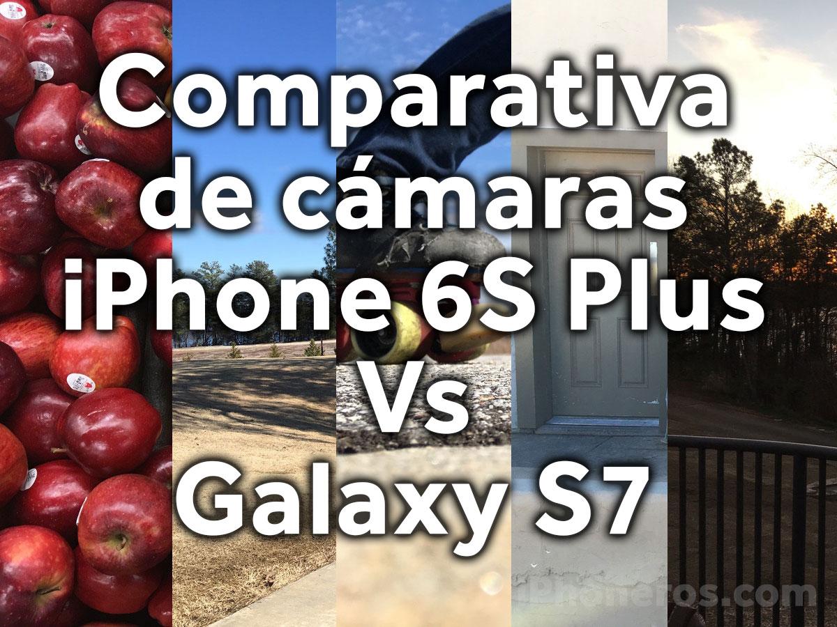 Comparativa de fotos entre iPhone 6S Plus y Galaxy S7 plus
