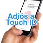 Se terminó Touch ID
