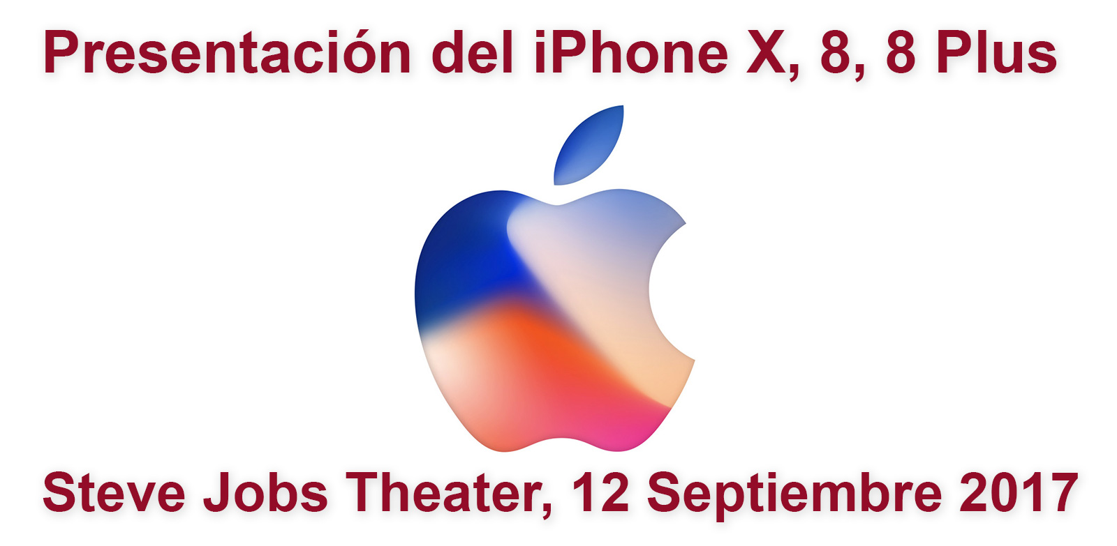 Presentación del iPhone X, iPhone 8, iPhone ocho Plus en el Steve Jobs Theater, doce de Septiembre de 2017