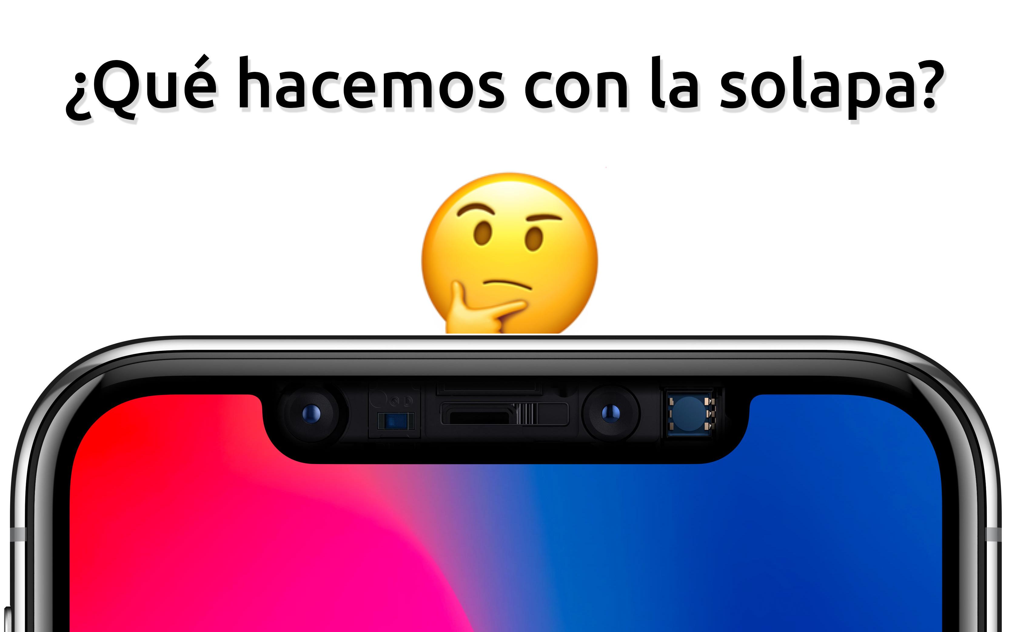 ¿Qué hacemos con la solapa de la pantalla del iPhone X?