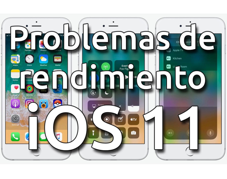 Problemas de rendimiento en iOS 11