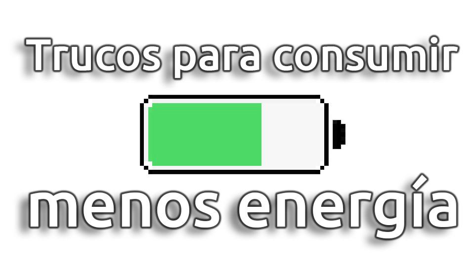 Trucos para consumir menos energía