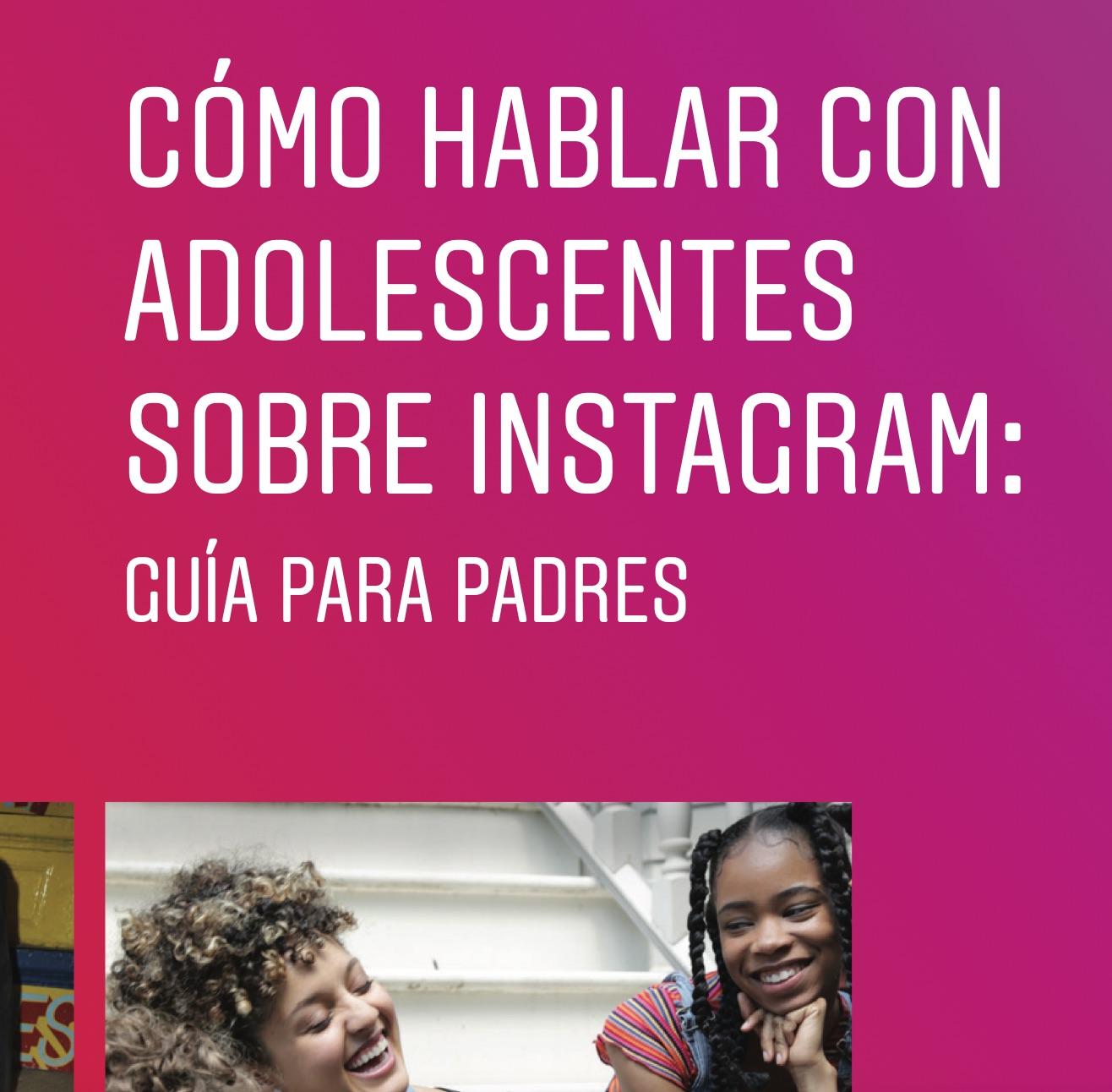 Guía de como hablar con adolescentes sobre Instagram